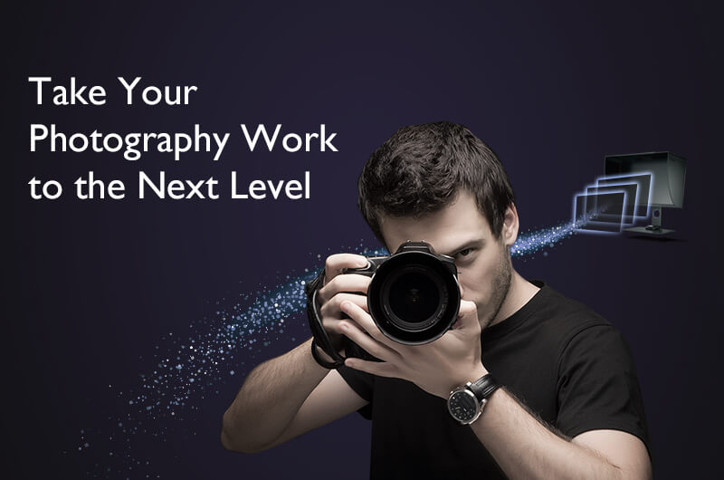 Take Your Photography Work to the Next Level