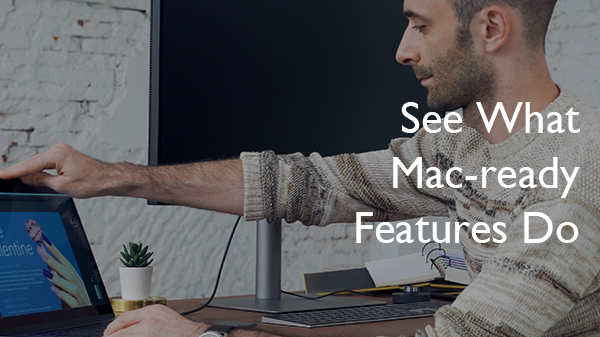 See What Mac-ready Features Do
